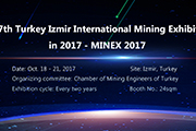 The seventh Turkey international mining technology exhibition (MINEX 2017) will