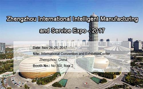 Zhengzhou International Intelligent Manufacturing and Service Expo - 2017